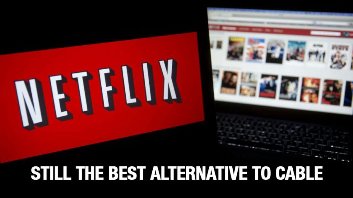 Netflix Still The Best Alternative To Cable